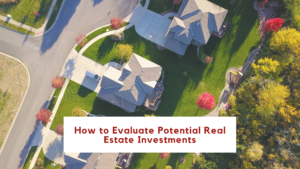 How to Evaluate Potential Real Estate Investments – Southwest Michigan Property Management