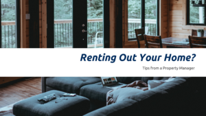 Thinking About Renting Out Your Home in Southwest Michigan? Tips from a Property Manager