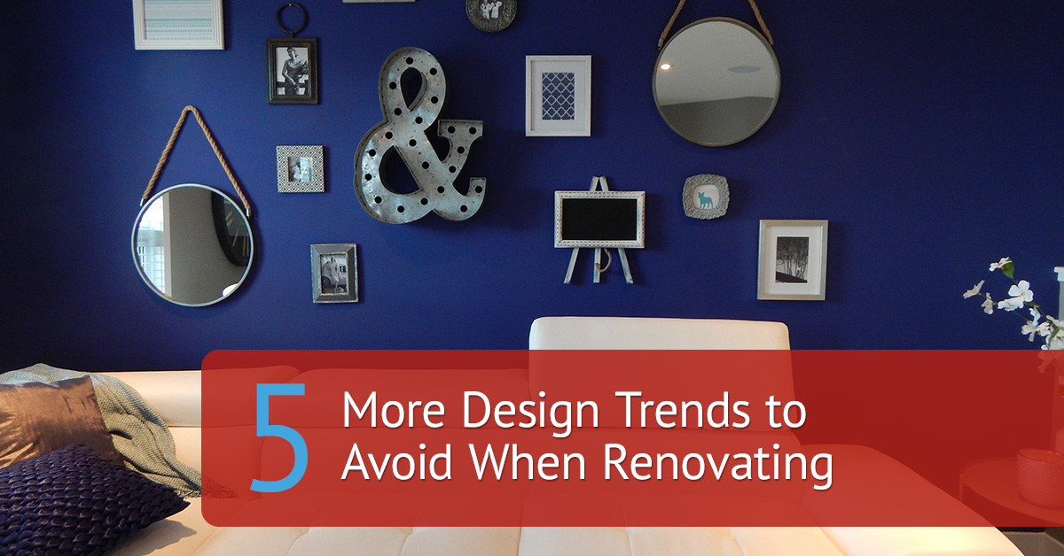 5 more design trends to avoid when renovating real - Decorating trends to avoid ...