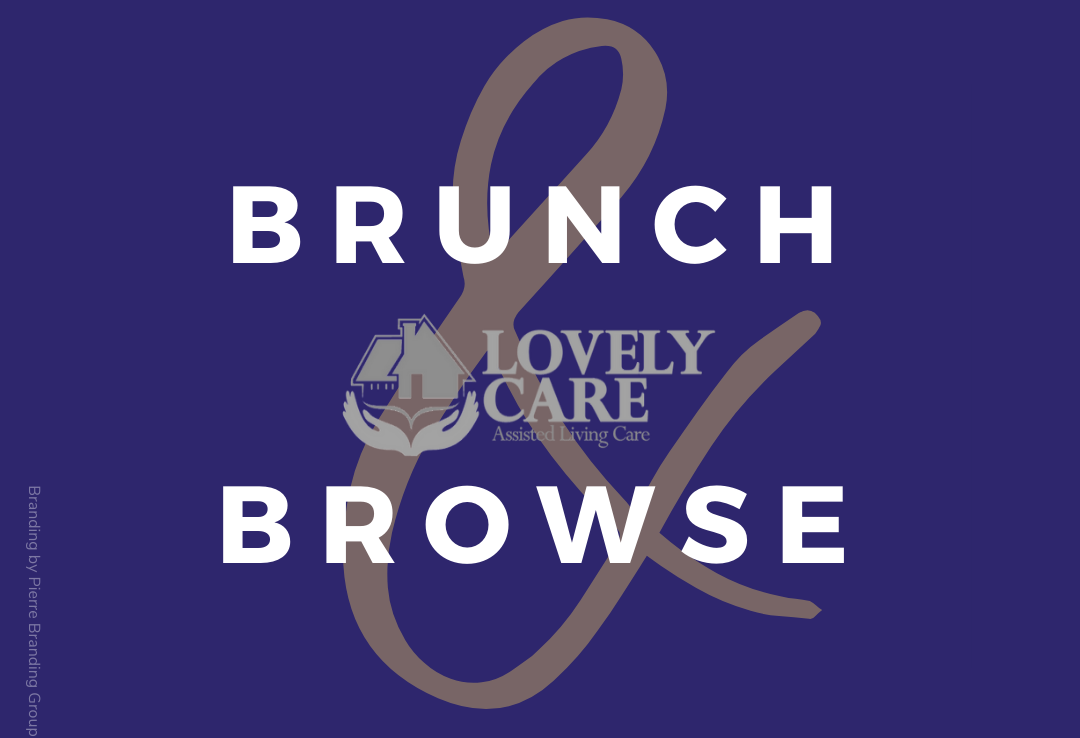 Lovely Care Assisted Living Brunch & Browse Grand Opening Event