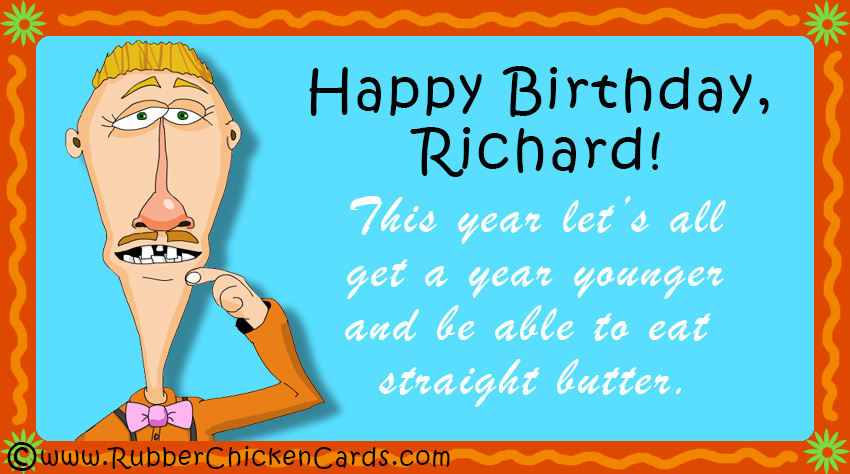 Birthday Richard A Free Social Media Card By Rubber Chicken Cards