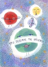 You Deserve The Universe