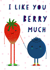 I Like You Berry Much