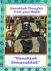 Hanukkah Schmanukkah