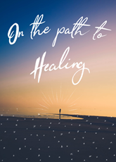 On The Path To Healing