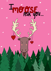 I Moose Ask You