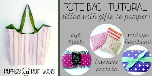 Easy Tote Bag Tutorial and Gifts by Ruffles and Rain Boots