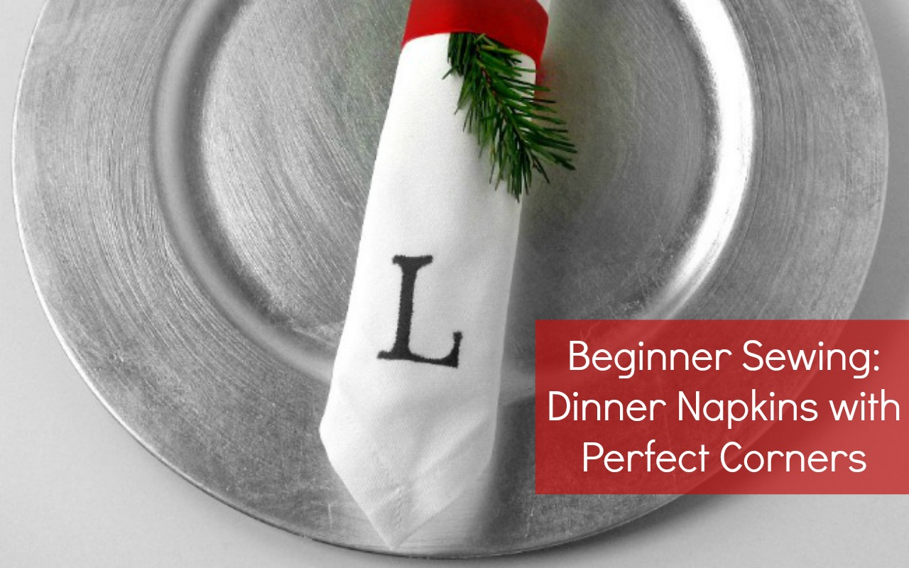 Beginner Sewing Tutorial - How to Sew a Dinner Napkin