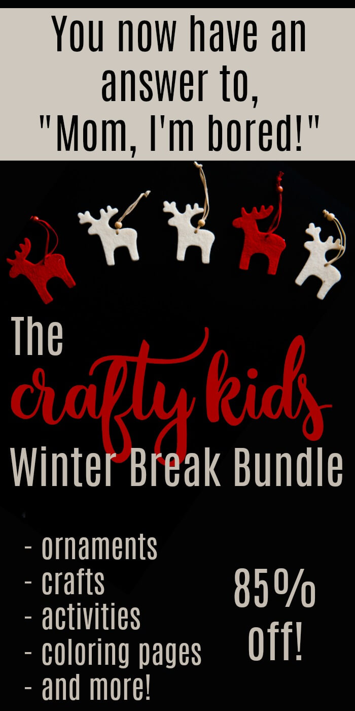 Crafty Kids Bundle - The Winter Break Crafty Kids Bundle - Give yourself and the kids a break from screens with this fun bundle at 85 percent off! #kidscrafts #Christmascrafts #Christmas #holidaycrafts #diyholiday #kidcraftideas