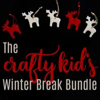 The Crafty Kids Bundle – Thrive Through Winter Break