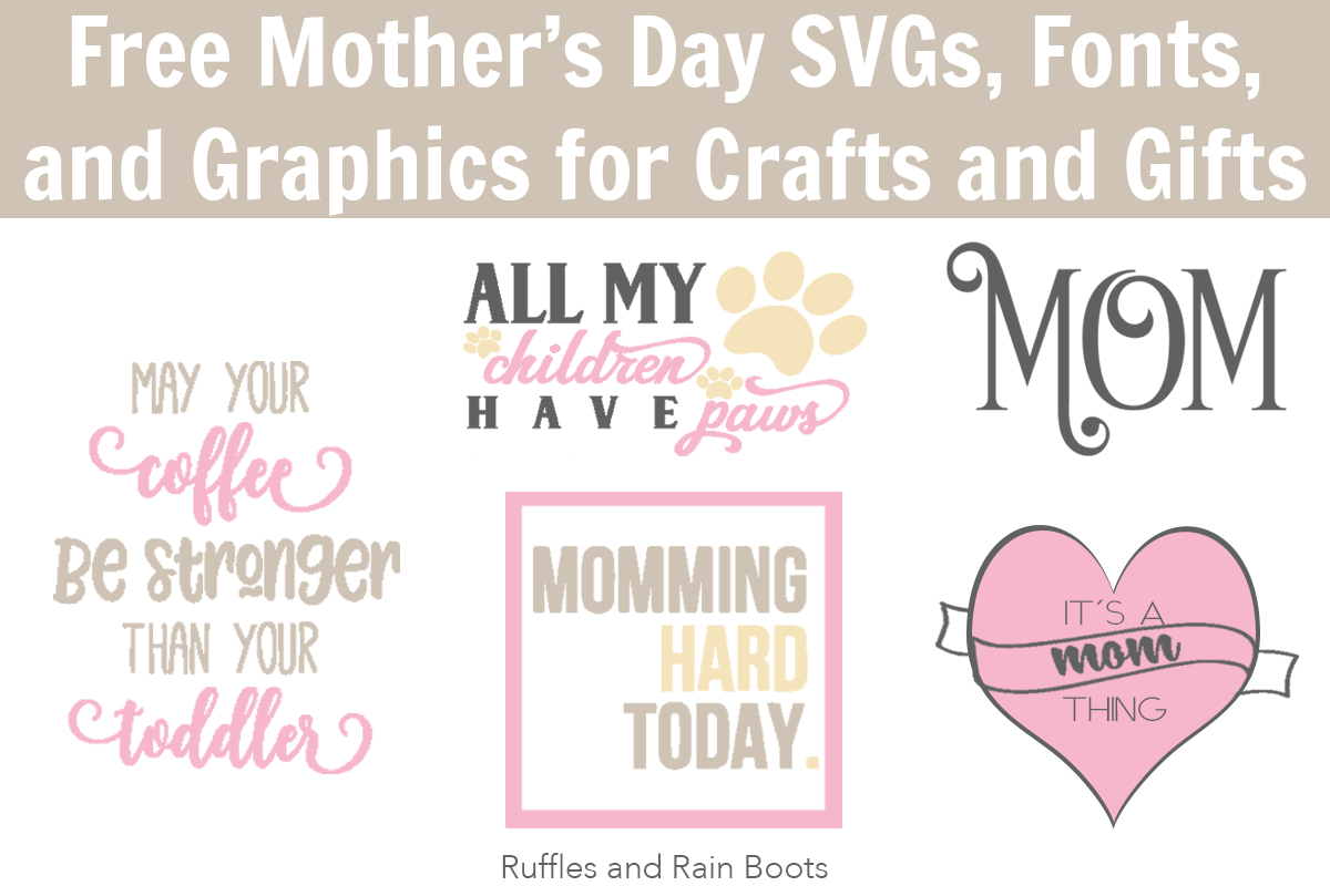 Make the most amazing gifts with these FREE Mother's Day SVG files, graphics, fonts, and more!