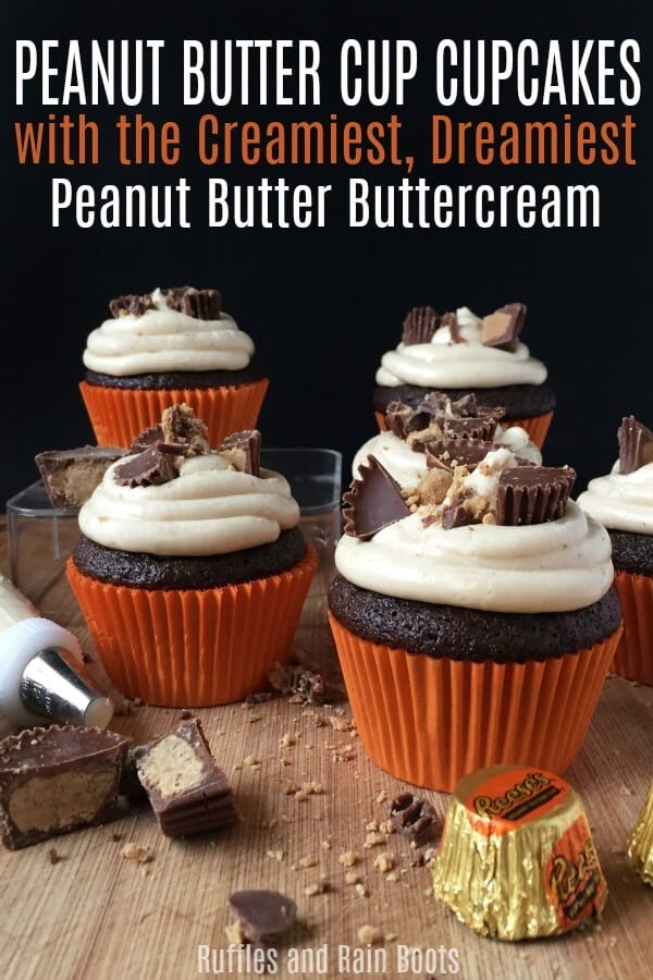 These AMAZING peanut butter cupcakes and peanut butter buttercream frosting are hands-down the best thing to happen to peanut butter since jelly. And they're surprisingly easy to make! #Reeses #peanutbutter #peanutbuttercup #cupcakes #cupcakerecipes #birthdaycupcakes #rufflesandrainboots