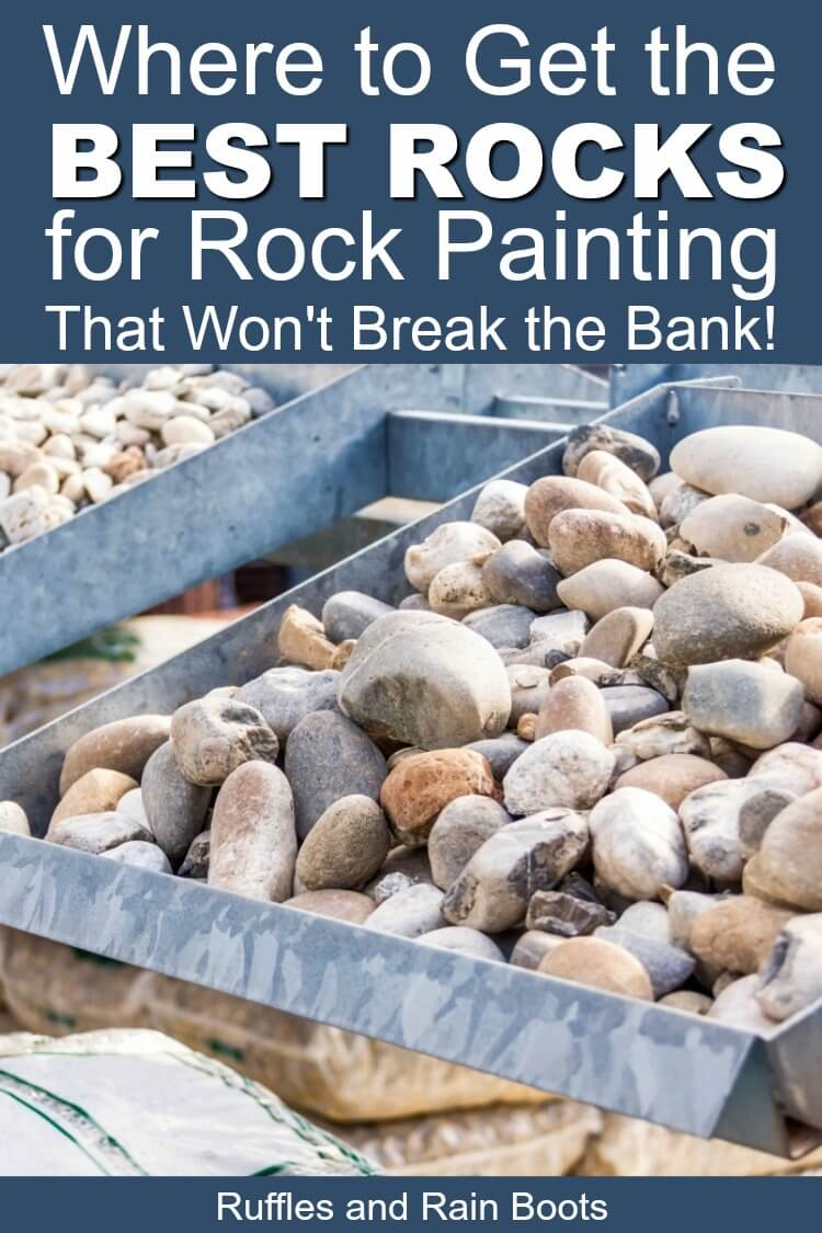 Learn where to get rocks to paint to support your rock painting habit! In all seriousness, picking the right rocks is rewarding and cost effective. #rockpainting #rockpainting101 #paintedpebbles #stonepainting #rockpaintingideas #paintedrocks #howtopaintrocks #rufflesandrainboots