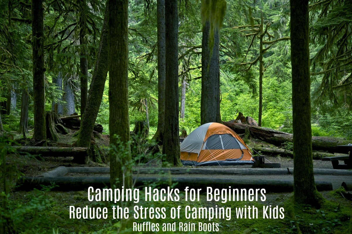 Camping Hacks for Beginners who are camping with kids
