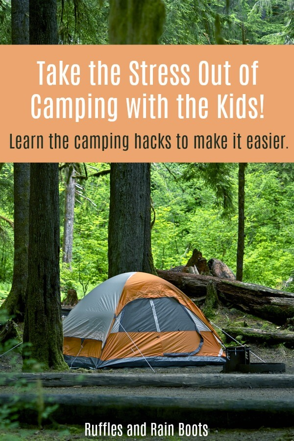 Take the stress out of camping with these camping hacks when camping with kids. There are a few life-savers in here! #camping #campingwithkids #summer #vacation #summercamping #getoutside #outdoors #outdoorlife #rufflesandrainboots