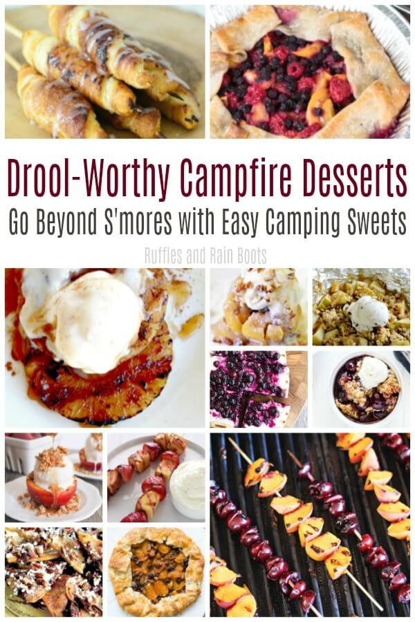 Go beyond S'mores and cook up these campfire desserts to bring the smiles. The best part is that they are SO much easier than they look! #pinitforlater #camping #campingrecipes #recipesforcamping #campfirecooking #cookingoutdoors #grilleddesserts #grilling #campingwithkids #summer #rufflesandrainboots