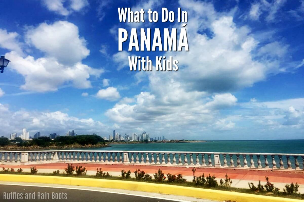 Panama With Kids - what to do where to go