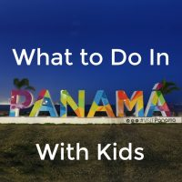 What to Do in Panama with Kids – Get the Best Tips!