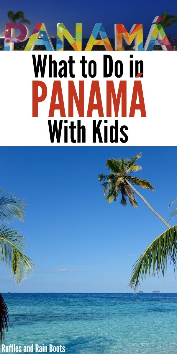 Here is what to do in Panama with kids. If you're traveling to Panama, get the tips and spots to see. #panama #panamawithkids #traveltopanama #panamacitypanama #panamacity #kidstravel #travel #getoutside #wanderlust #rufflesandrainboots