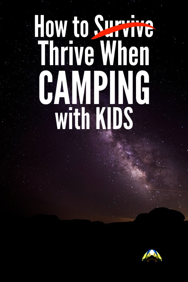 You can survive and thrive when camping with kids - here is how. From games to packing, tips to treats, we make camping with kids easy. #camping #campingwithkids #summer #vacation #getoutside #nature #gocamping #rufflesandrainboots