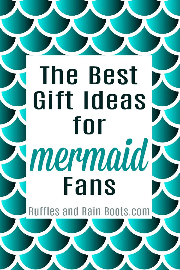 These are a few of the best gift ideas for mermaid fans I could find to get my daughter and I'm sharing them with you. #mermaid #mermaidgifts #mermaids #mermaidgiftideas #giftideas #rufflesandrainboots