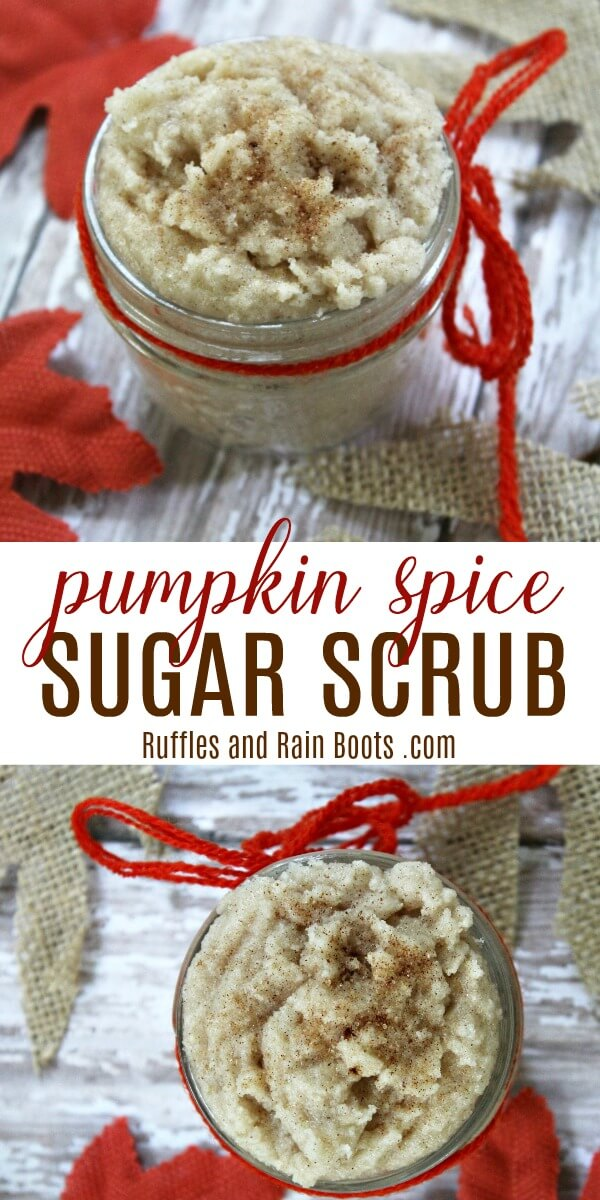 Make this pumpkin spice sugar scrub in just a few minutes. It's great for a little skin pampering or a Fall gift idea for a friend, neighbor, or teacher. #pumpkinspice #pumpkinpie #fallgiftideas #fallgift #hostessgift #diygiftideas #thanksgiving #sugarscrub #sugarscrubrecipe #rufflesandrainboots
