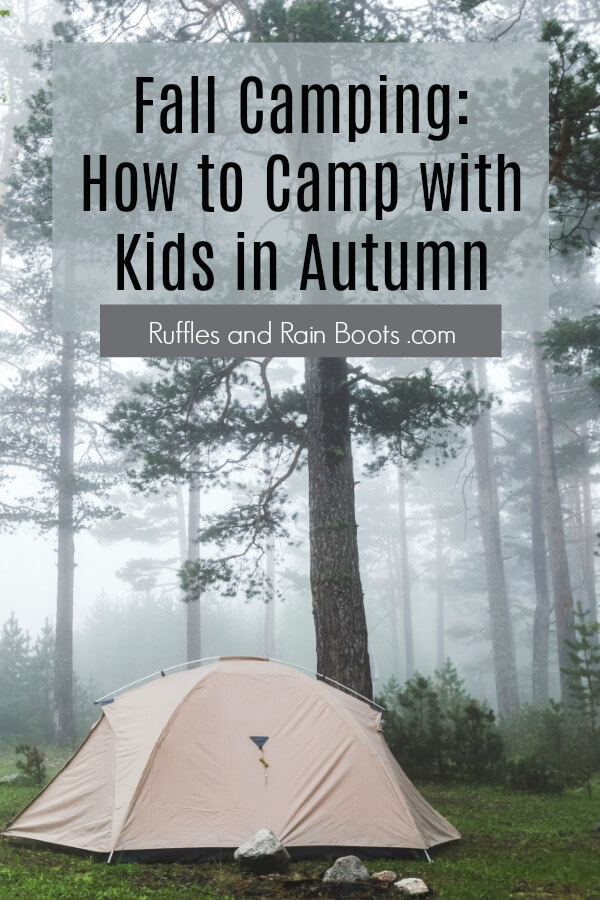 photo of white tent in foggy forest with the text how to camp with kids in autumn
