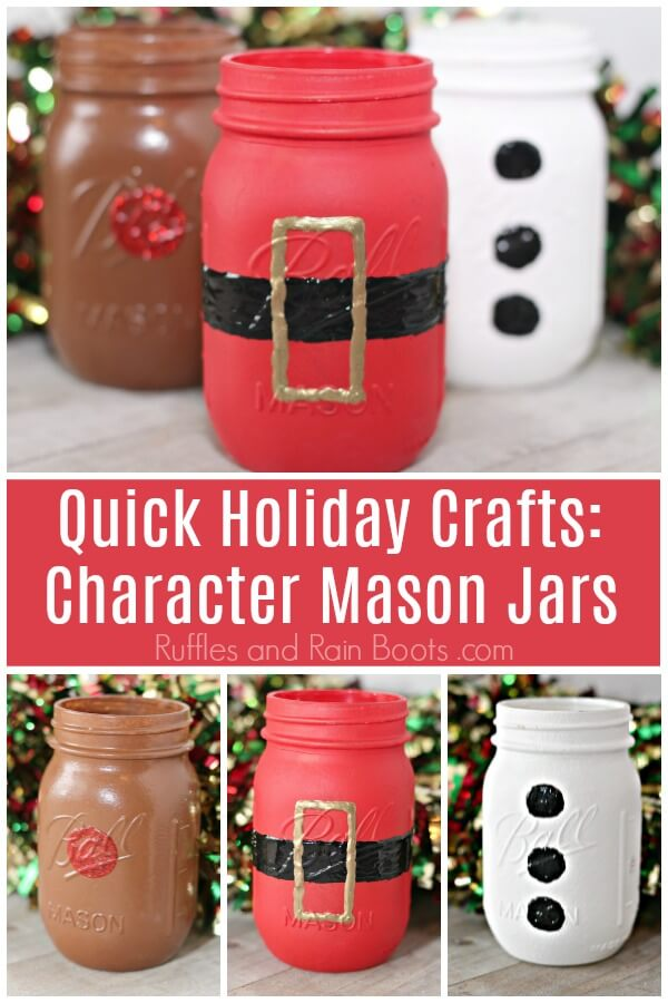 Character Christmas Mason Jars on holiday background with text which reads Quick Holiday Crafts Character Mason Jars