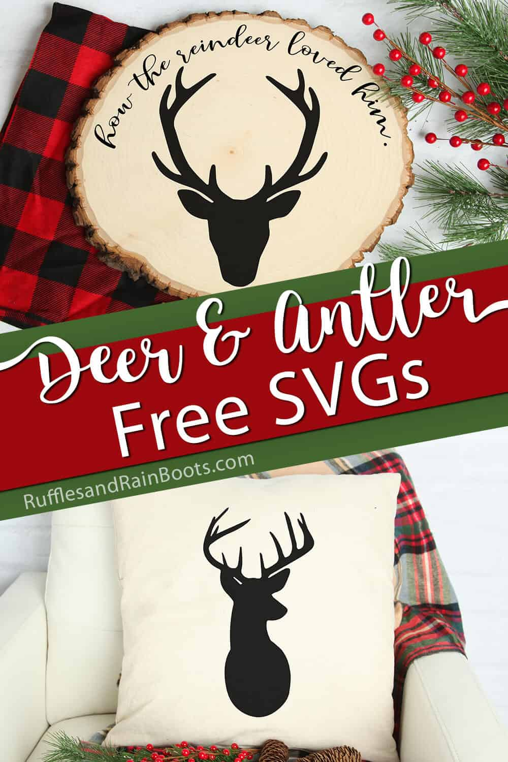 photo collage of deer cut files on a sign and pillow with text which reads deer and antler free svgs