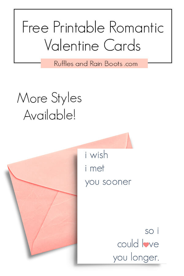 I wish I met you sooner card with text which reads Free Printable Romantic Valentine Cards