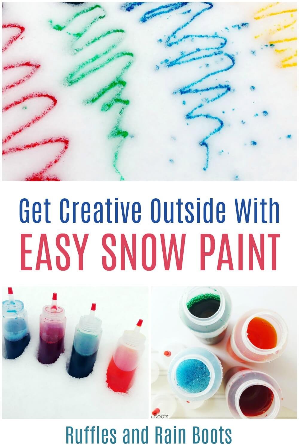 photo collage of colorful painted snow with text which reads get creative outside with easy snow paint
