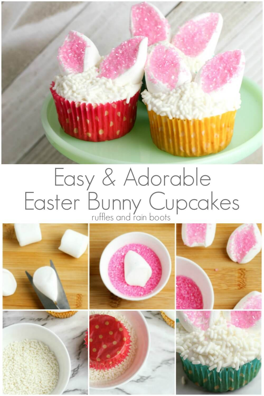 photo collage of Easter bunny cupcakes on top half and bottom half showing step by step ingredients with text in the middle reading easy and adorable easter bunny cupcakes