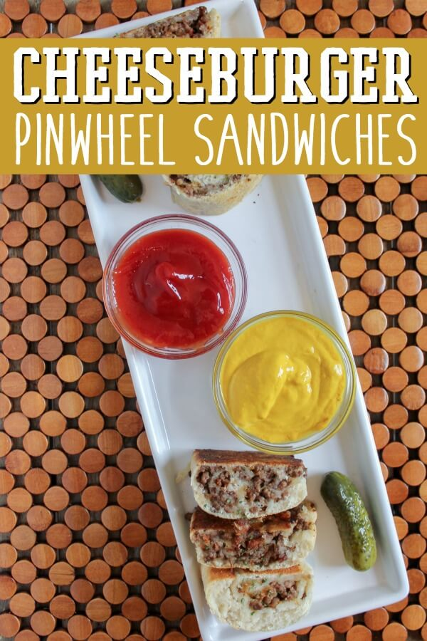 cheeseburger pinwheel sandwiches with text which reads cheeseburger pinwheel sandwiches