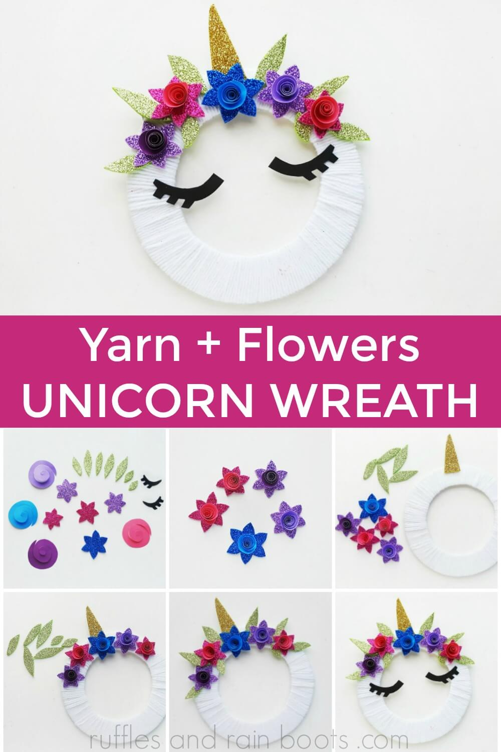 photo collage of how to make a yarn wrapped unicorn wreath and the finished unicorn wreath unicorn craft for kids with text which reads yarn + flowers unicorn wreath