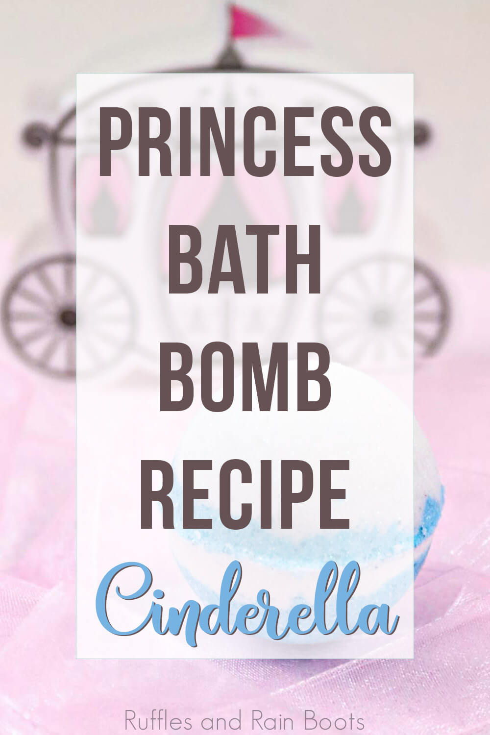 fun cinderella bath bombs disney princess craft with text overlaid which reads princess bath bomb recipe cinderella