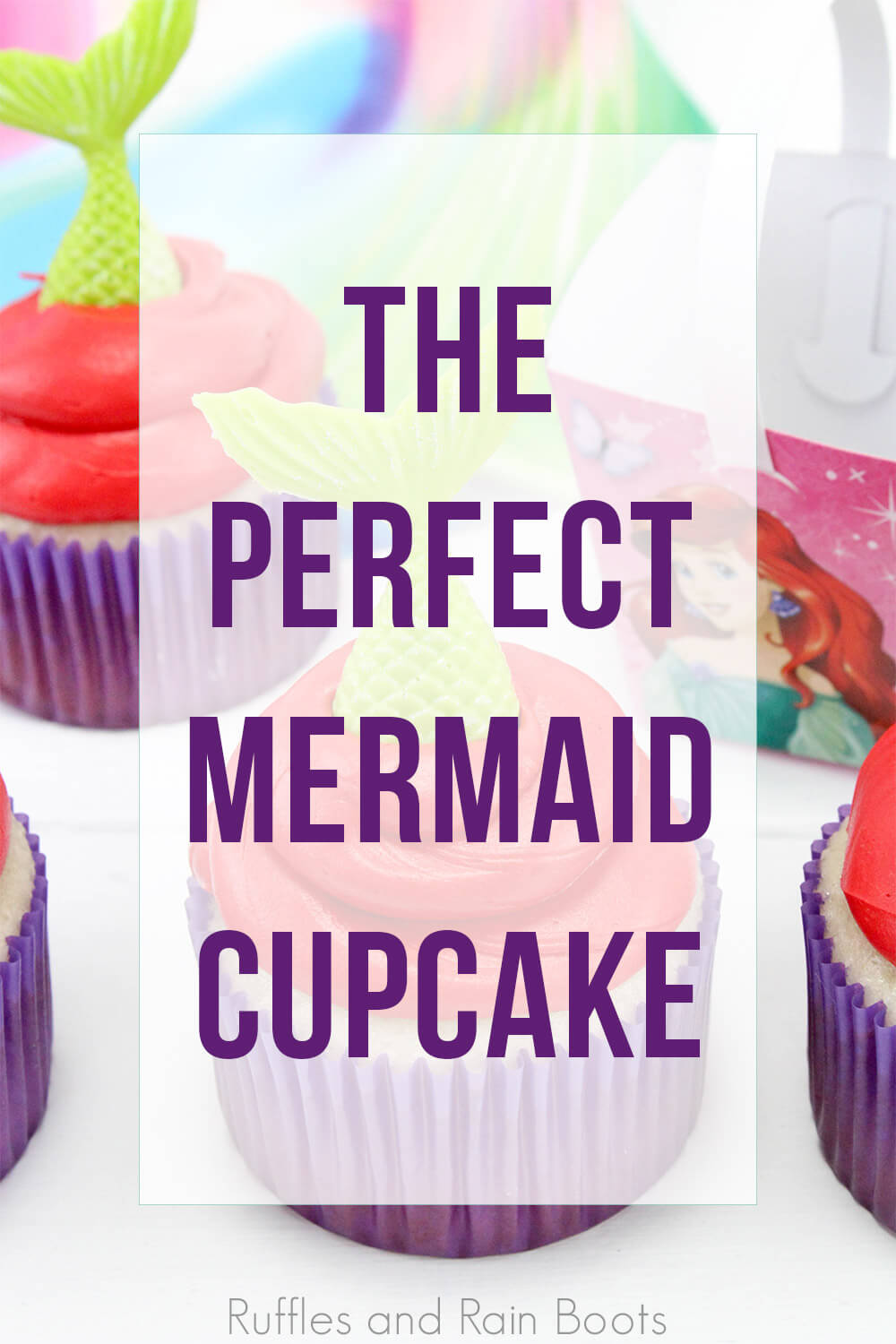 little mermaid party idea mermaid cupcakes with text overlay which reads the perfect mermaid cupcake