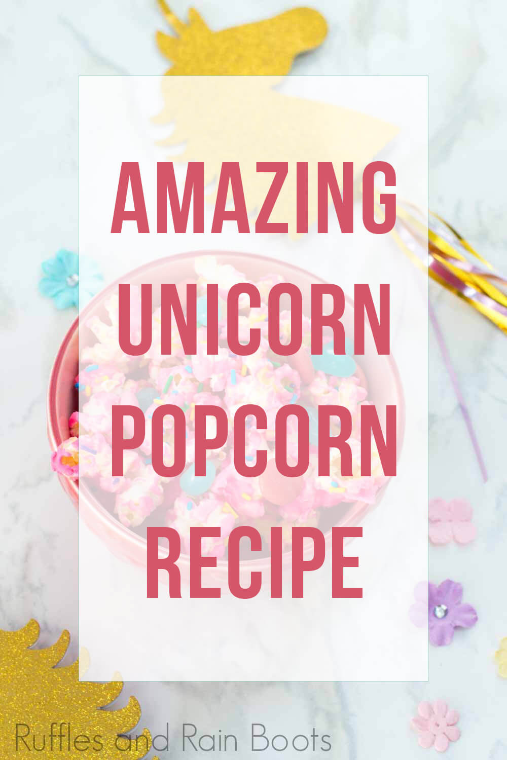 unicorn popcorn for unicorn party or playdate with text overlay which reads amazing unicorn popcorn recipe