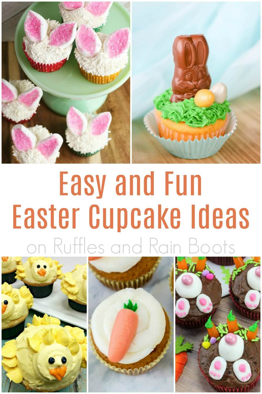 collage of easy Easter cupcakes and decorating ideas on Ruffles and Rain Boots