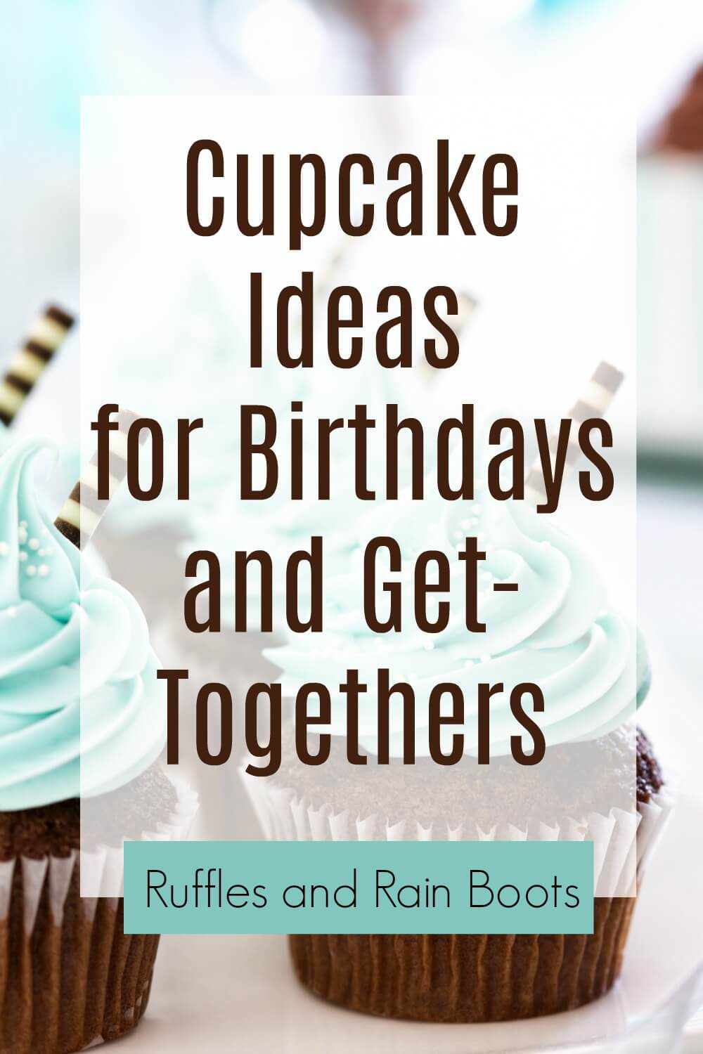 elegant cupcakes for parties with text which reads party cupcakes for birthdays