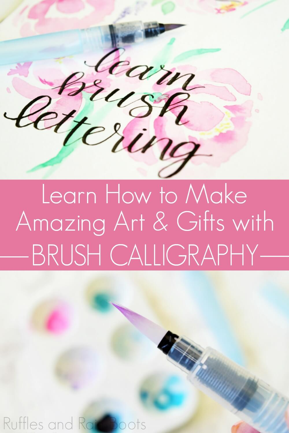 collage of brush lettering with text which reads learn how to make amazing art and gifts with brush calligraphy