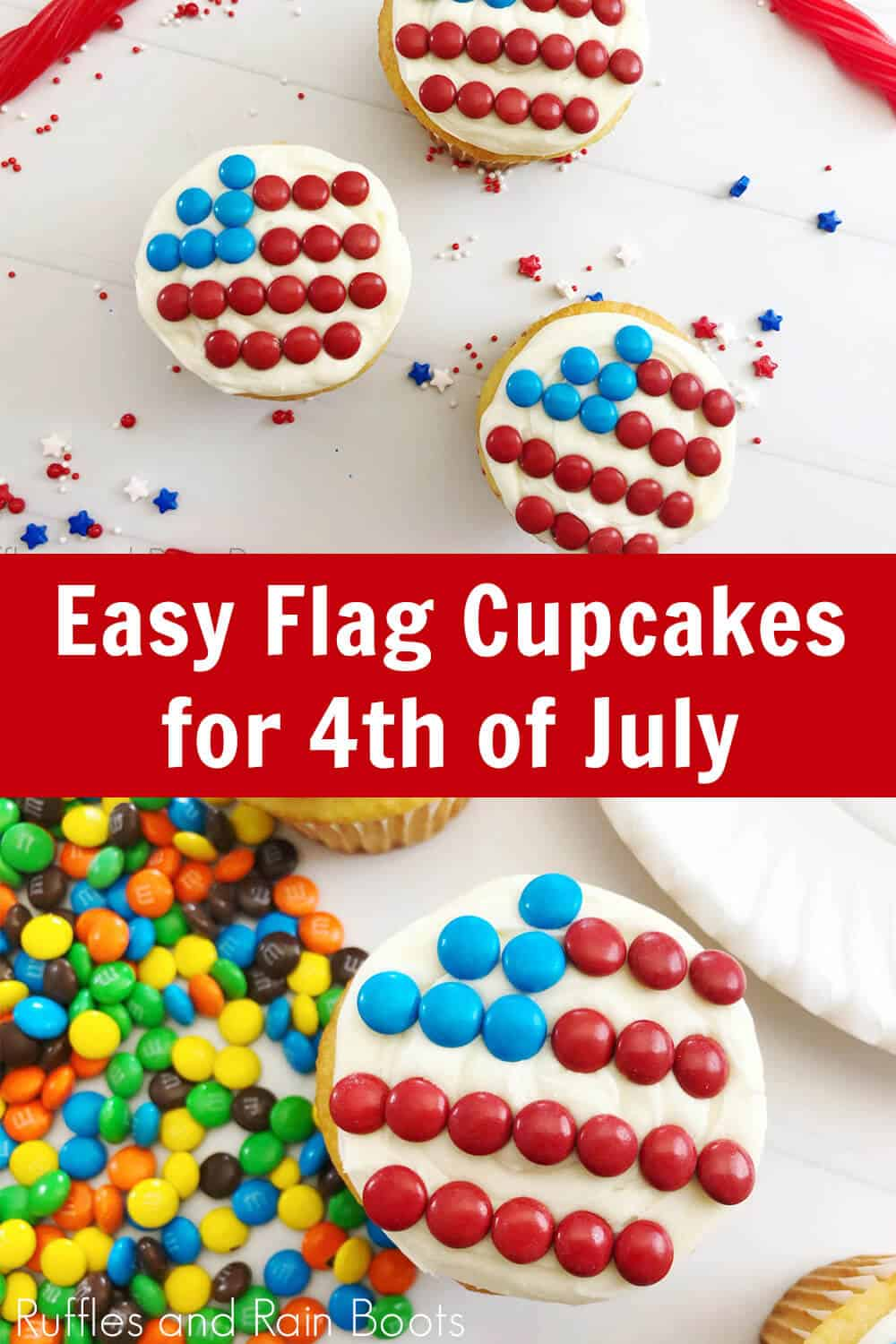 photo collage of overhead view of flag cupcakes, white cupcakes decorated with a flag made of candy with text which reads easy flag cupcakes for 4th of July