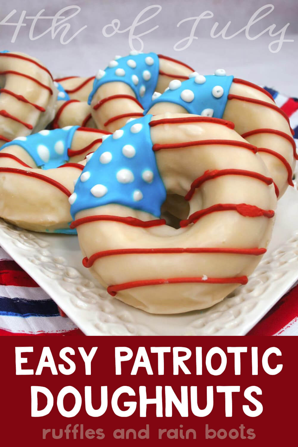 how to make patriotic donuts for 4th of july breakfast on a red white and blue linen with text which reads easy patriotic doughnuts