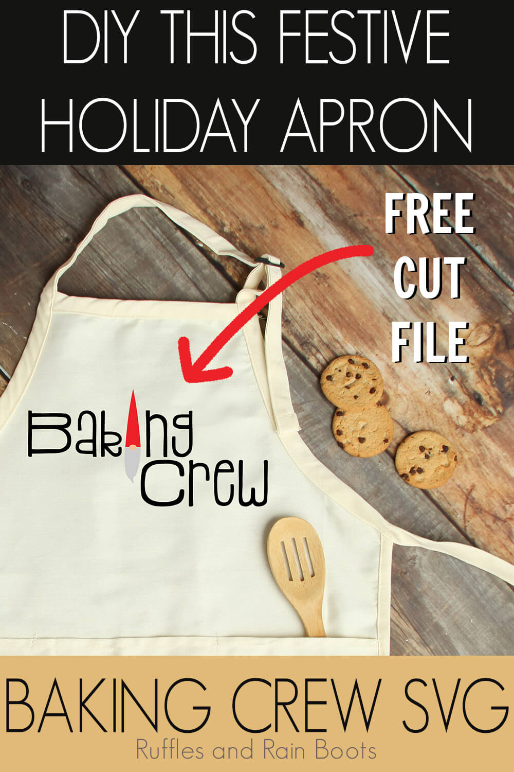 baking crew free christmas svg placed onto an apron on a wooden background with text which reads DIY this festive holiday apron with free baking crew cut file