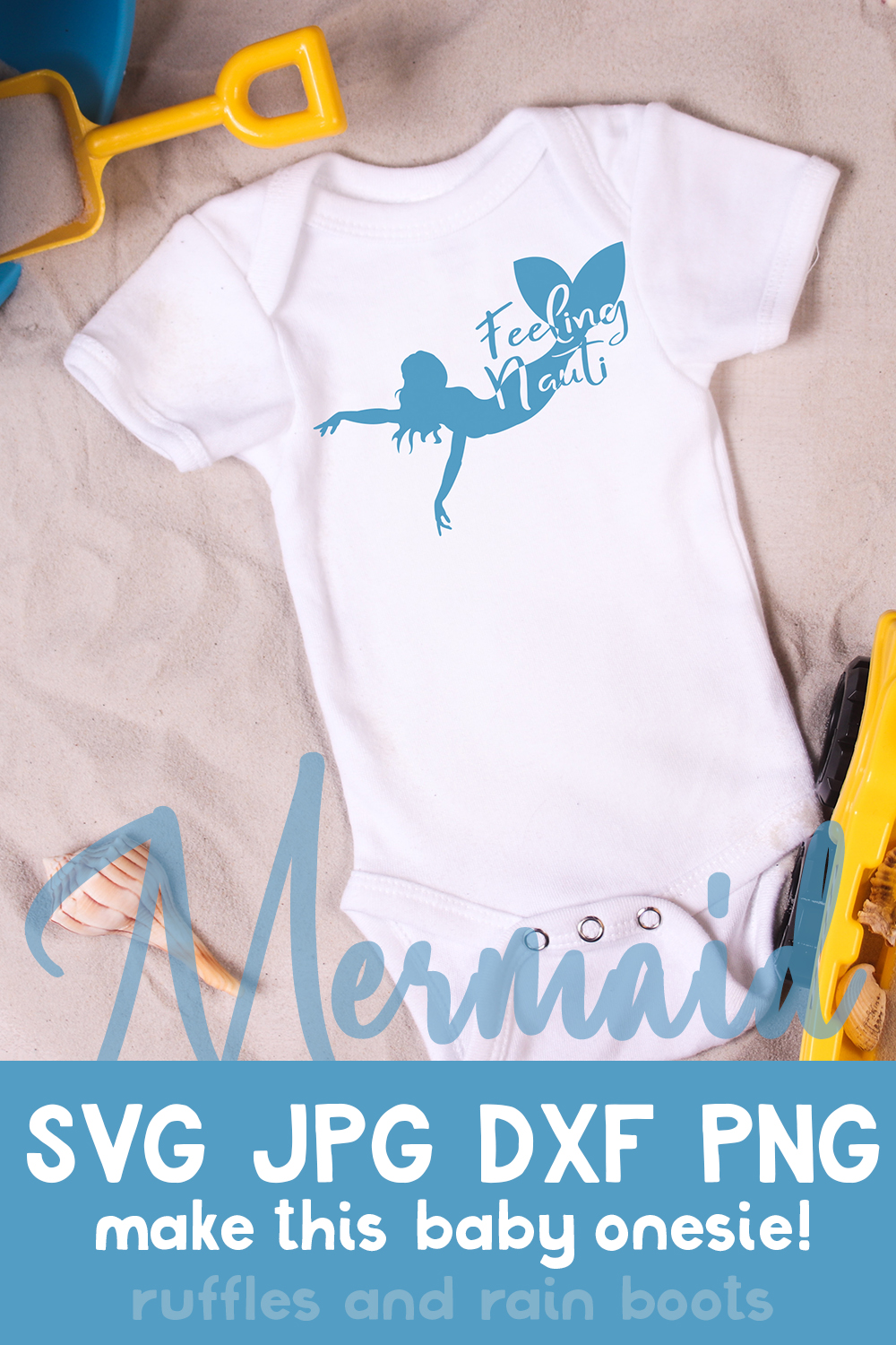 feeling nauti free mermaid Silhouette files on baby onesie on sand with beach toys scattered around it with text which reads mermaid SVG JPG DXF PNG make this baby onesie!