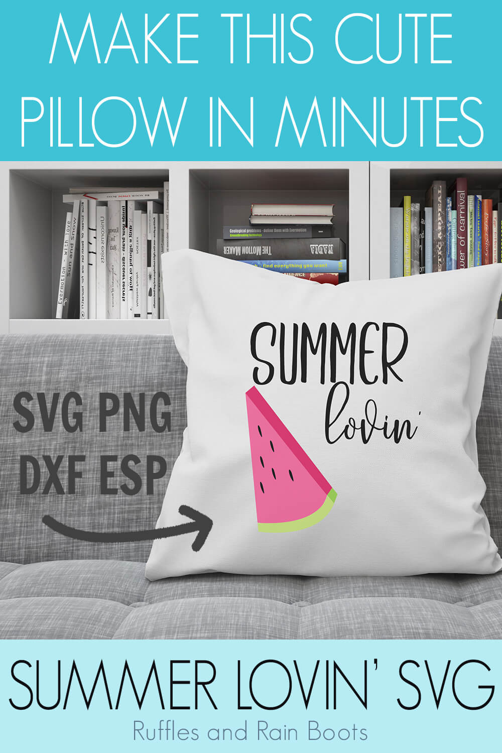 Free Summer Lovin' summer SVG with Watermelon Slice on Pillow sitting on a grey couch in front of a bookcase with text which reads make this cute pillow in minutes SVG PNG DXF ESP Summer Lovin' SVG