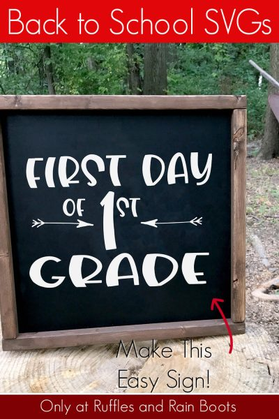First day of First Grade back to school svg for Silhouette or Cricut on Chalkboard with text which reads back to school svgs make this easy sign