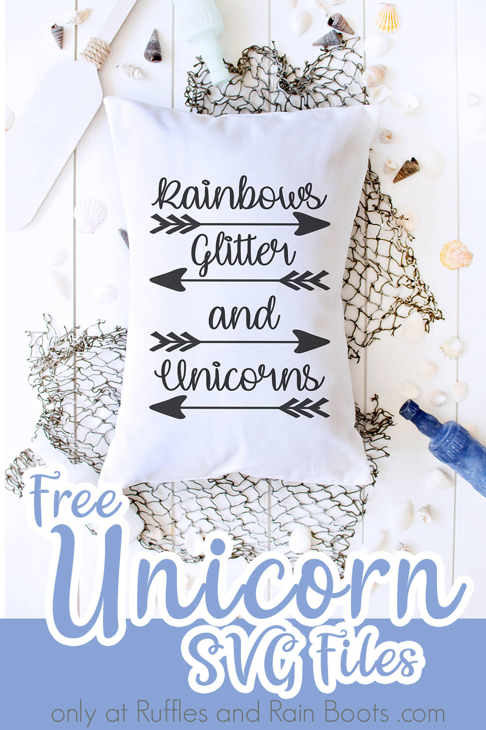 Rainbows Glitter and Unicorns free unicorn cut file for Silhouette on pillow laying on a fishing net with an oar and blue bottle on a white wood background with text which reads free unicorn svg files