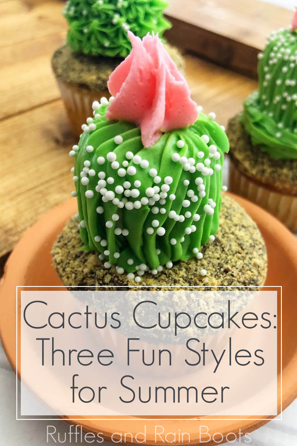 close up of Cactus Cupcakes for Summer Party with text which reads cactus cupcakes three fun styles for summer
