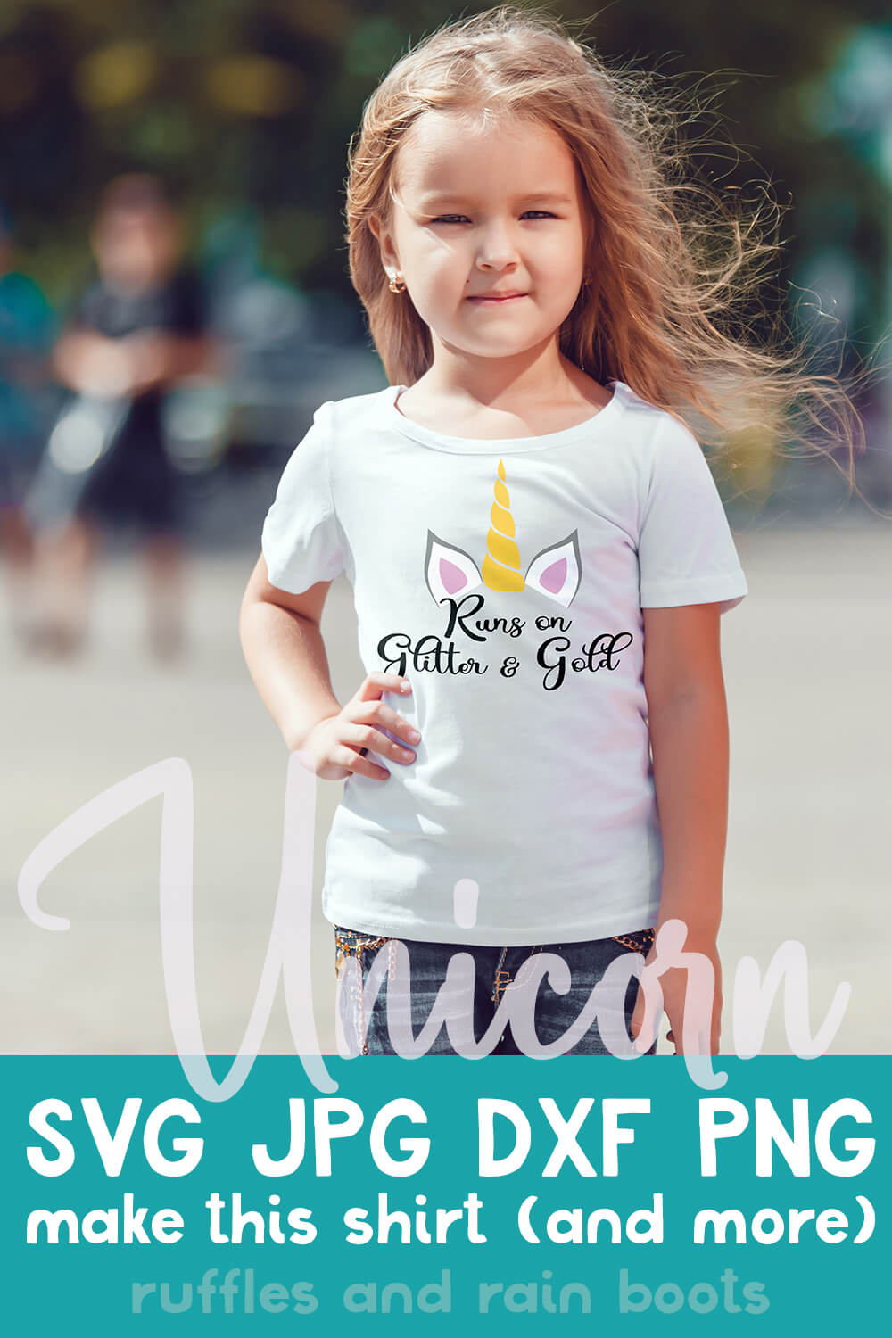 runs on glitter and gold free unicorn cut file for silhouette on kid t-shirt that a little girl is wearing with text which reads unicorn svg jpg dxf png make this shirt (and more!)