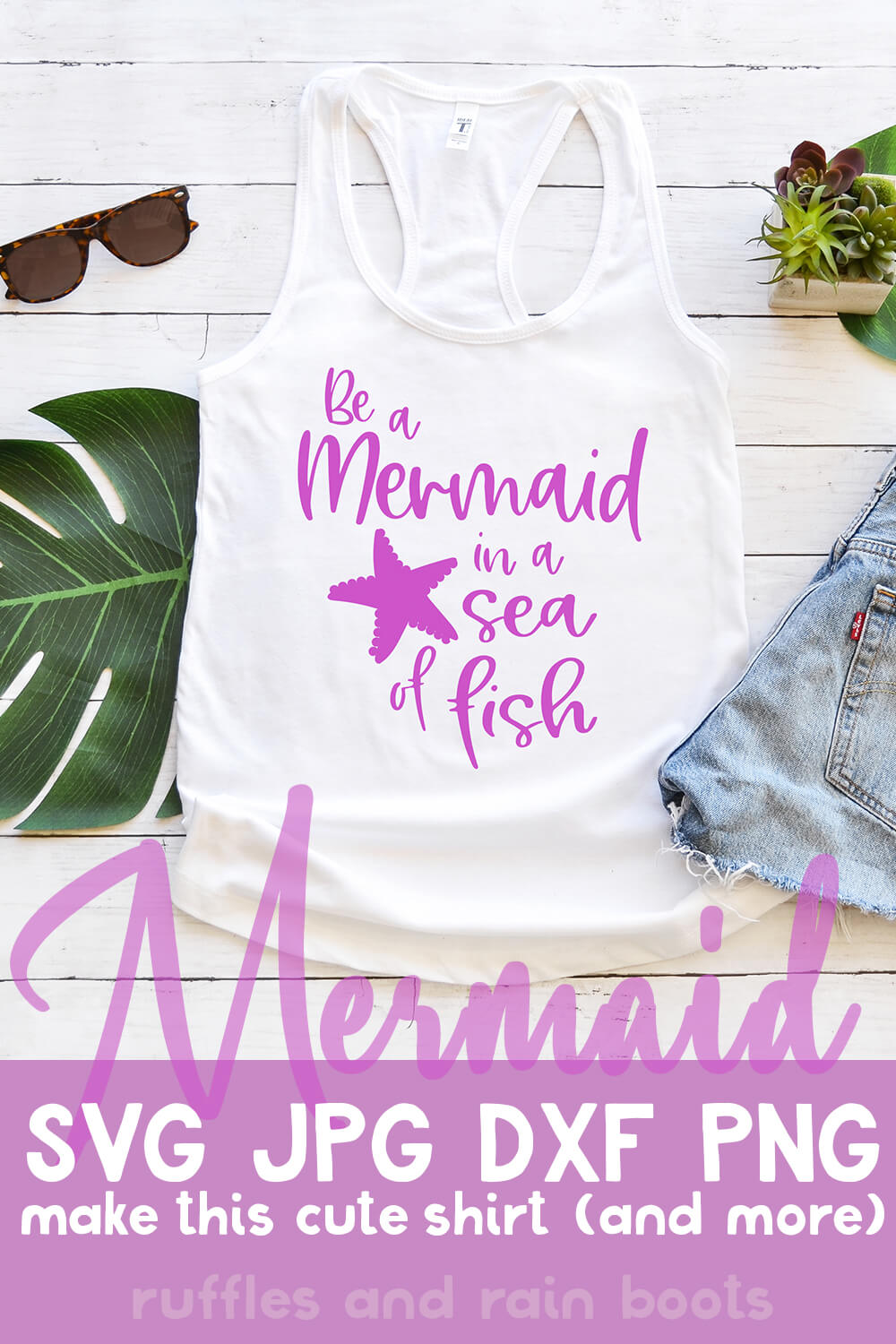Be a Mermaid in a Sea of Fish free mermaid cut file for cricut on tank top with text which says mermaid svg jpg dxf png make this cute shirt (and more!)